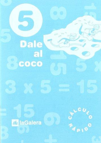 Dale al coco - Cuaderno de cálculo rápido 5 por Vv.Aa.