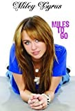 (First Edition) Miles to Go Hardcover By Miley Cyrus 2009