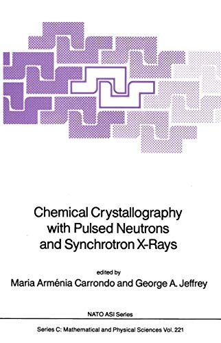 Chemical Crystallography with Pulsed Neutrons and Synchroton X-Rays (Nato Science Series C:, Band 221)