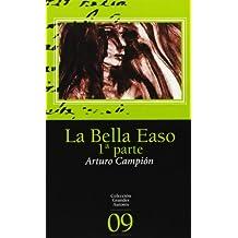 Bella easo, la (1ª parte) (Grandes Autores)
