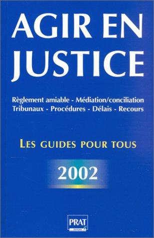 Agir en justice : Les Guides pour tous 2002