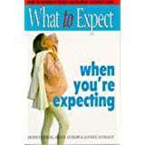 What To Expect When You're Expecting 3rd Edn: Completely Revised And Updated
