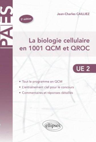 La biologie cellulaire en 1001 QCM et QROC par Jean-Charles Caillez