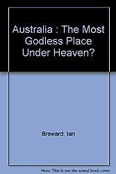 Australia : The Most Godless Place Under Heaven?