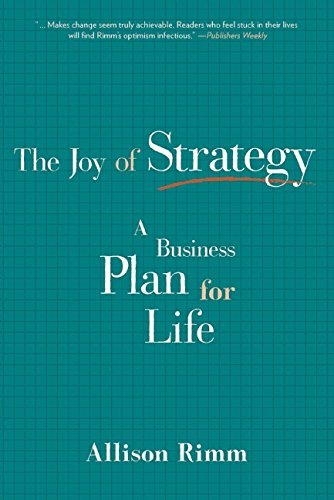 The Joy of Strategy: A Business Plan for Life by Allison Rimm (2015-09-29) par Allison Rimm