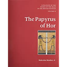 Catalogue of the Books of the Dead in the British Museum Volume II: The Papyrus of Hor