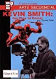 Kevin Smith: Dal Cinema Al Fumetto (Col. Arte Sequenziale 2)