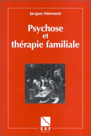 Psychose et thérapie familiale