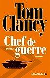 Chef de guerre, Tome 1 : by Tom Clancy (2015-10-28)
