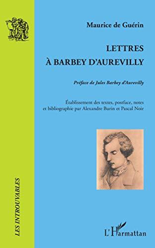Lettres à Barbey d'Aurevilly: Maurice de Guérin