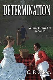 Determination: A Pride & Prejudice Variation (English Edit