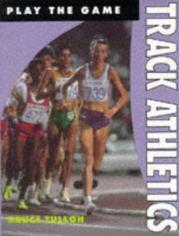 Track Athletics (Play the Game S.) por Bruce Tulloch
