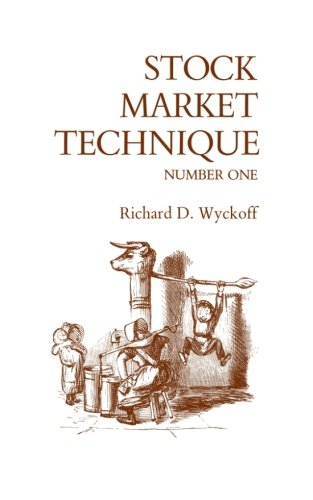Stock Market Technique Number One por Richard D. Wyckoff