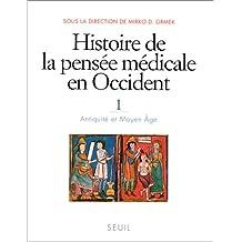 Histoire de la pensée médicale en Occident. 1. Antiquité et Moyen Age