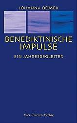 Benediktinische Impulse: Ein Jahresbegleiter