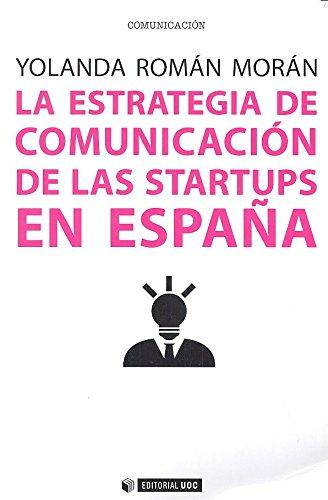 Estrategia de comunicación de las startups en España,La (Manuales)