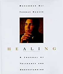 Healing: A Journal of Tolerance and Understanding by Muhammad Ali (1996-10-01)