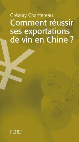 Comment réussir ses exportations de vin en Chine ?