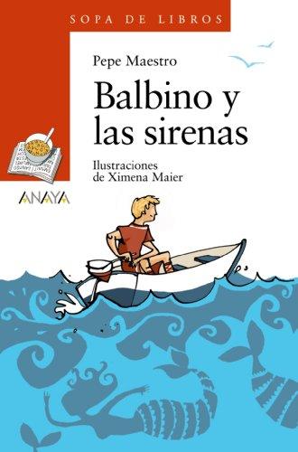 Balbino y las sirenas (Literatura Infantil (6-11 Años) - Sopa De Libros)