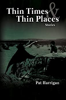 Thin Times and Thin Places by [Harrigan, Pat]