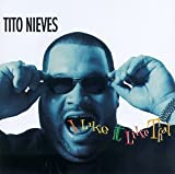 Songtexte von Tito Nieves - I Like It Like That