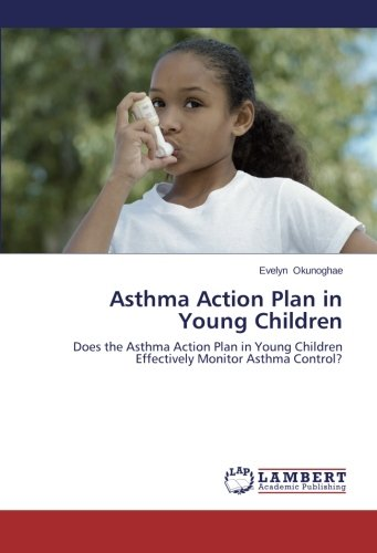 Asthma Action Plan in Young Children: Does the Asthma Action Plan in Young Children Effectively Monitor Asthma Control?