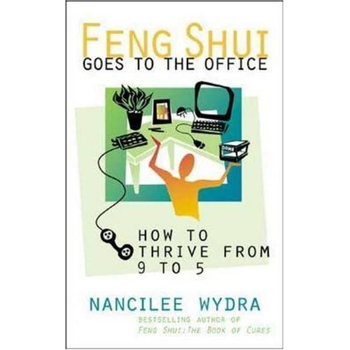 Feng Shui Goes to the Office by Nancilee Wydra (January 11,2000)