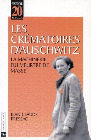 Crématoires d'Auschwitz : La machinerie du meurtre de masse
