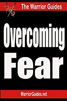The Warrior Guide on Overcoming Fear (English Edition) di [Byrne, Gary]