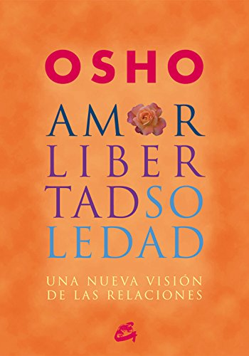 Amor, libertad, soledad (Osho) eBook: Osho, MORIONES ALONSO, ROCÍO ...