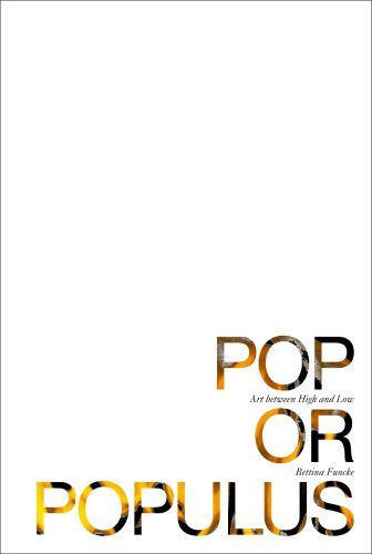 Bettina Funcke - Pop or Populus. Art Between High and Low by Bettina Funcke (2010-01-01)