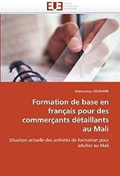Formation de base en français pour des commerçants détaillants au Mali: Situation actuelle des activités de formation pour adultes au Mali