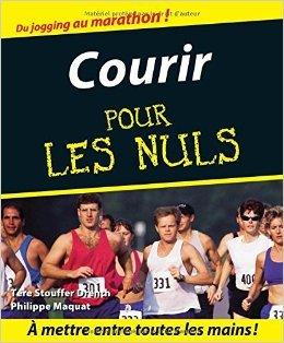 Courir pour les Nuls de Tere STOUFFER DRENTH ,Philippe MAQUAT ( 3 mars 2009 )