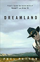 Dreamland: Travels Inside the Secret World of Roswell and Area 51 by Phil Patton (1998-08-01)
