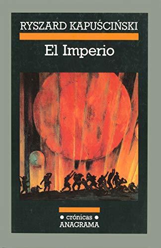 El Imperio (Crónicas nº 32) por Ryszard Kapuscinski