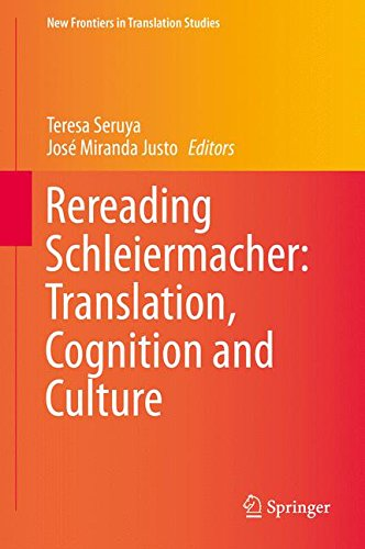 Rereading Schleiermacher: Translation, Cognition and Culture (New Frontiers in Translation Studies)