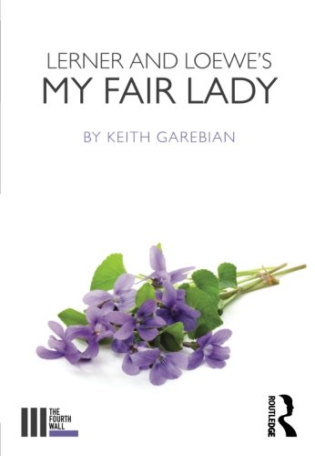 Lerner and Loewe's My Fair Lady (The Fourth Wall)
