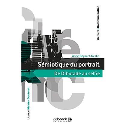 Sémiotique du portrait : De Dibutade au selfie (Culture & communication)