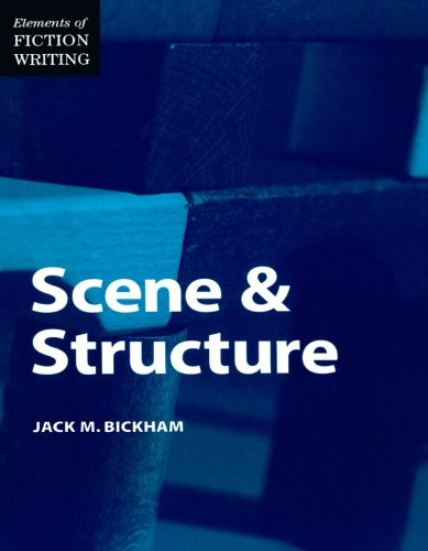 Elements of Fiction Writing - Scene & Structure (The Elements of Fiction Writing) por Jack Bickham