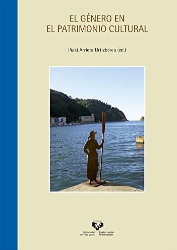 Género en el patrimonio cultural por Iñaki (Ed.) Arrieta Urtizberea