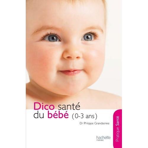 Le dico Santé du bébé (0-3 ans)