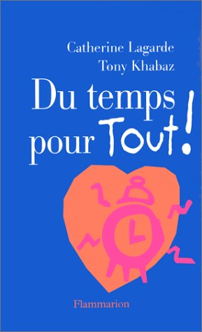 DU TEMPS POUR TOUT ! par Catherine Lagarde, Tony Khabaz
