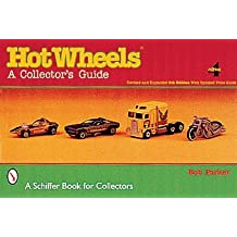 Hot Wheels: A Collector's Guide