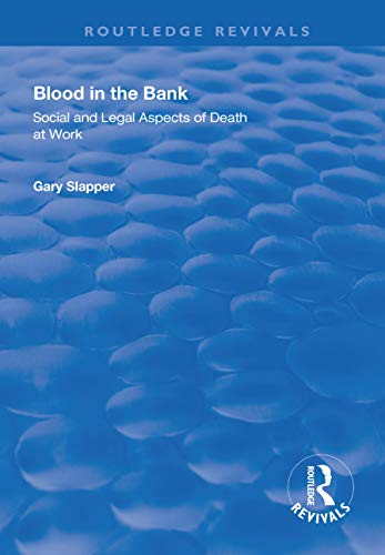 Blood in the Bank: Social and Legal Aspects of Death at Work (Routledge Revivals) (English Edition)