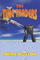 The Time Traders by Andre Norton (2008-08-02)