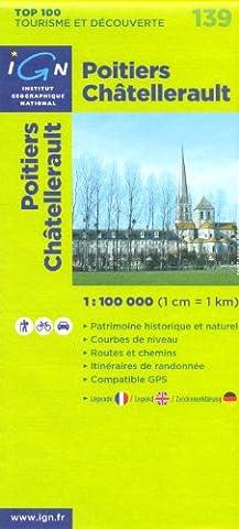 Poitiers, Châtellerault (France, Poitou-Charentes) 1:100.000 randonnée topographique, le cyclisme et la carte routière n ° 139, IGN