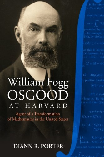 William Fogg Osgood at Harvard: Agent of a Transformation of Mathematics in the United States