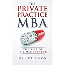 The Private Practice MBA: The Rise of the Medpreneur (English Edition)