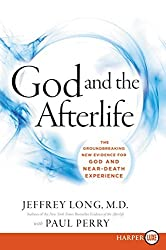 God and the Afterlife LP: The Groundbreaking New Evidence for God and Near-Death Experience by Jeffrey Long (2016-06-28)