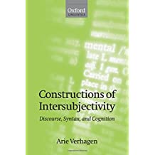 Constructions of Intersubjectivity: Discourse, Syntax, and Cognition (Oxford Linguistics)